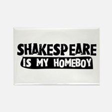 Shakespeare is my Homeboy Rectangle Magnet