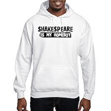 Shakespeare is my Homeboy Hoodie