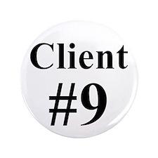 """I am Client #9 3.5"""" Button"""