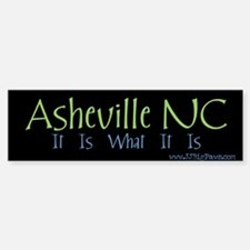 Asheville NC It Is. Bumper Bumper Bumper Sticker