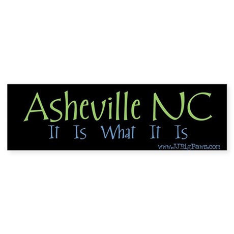 Asheville NC It Is. Bumper Sticker