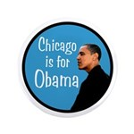 Chicago is for Obama Big Political Button