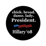 "chick. broad. dame. lady. Pre 3.5"" Button (10"