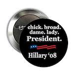 "chick. broad. dame. lady. Pre 2.25"" Button (1"
