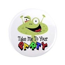 "Take Me To Your Party 3.5"" Button"
