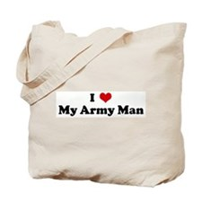 I Love My Army Man Tote Bag