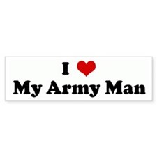 I Love My Army Man Bumper Car Sticker