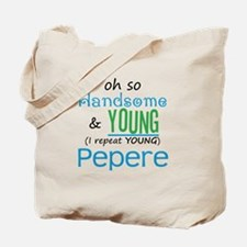 Handsome and Young Pepere Tote Bag