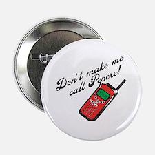 "Don't Make Me Call Pepere! 2.25"" Button"