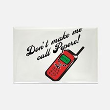 Don't Make Me Call Pepere! Rectangle Magnet