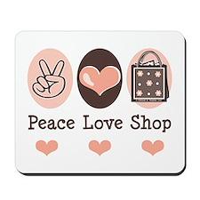 Peace Love Shop Shopping Mousepad