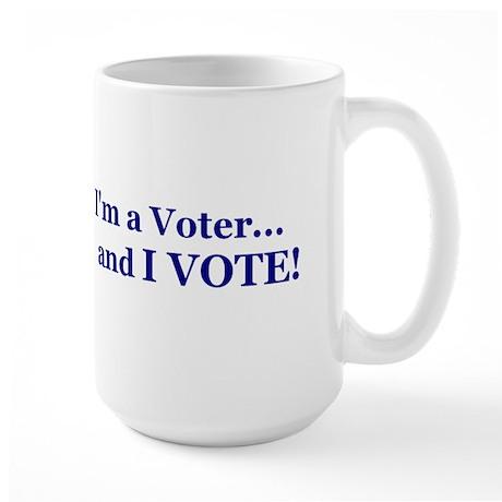 And I Vote! 2 Large Mug