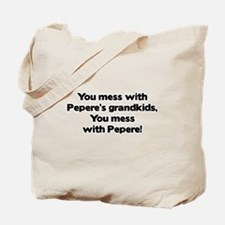 Don't Mess with Pepere's Grandkids! Tote Bag