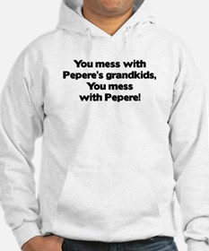 Don't Mess with Pepere's Grandkids! Hoodie