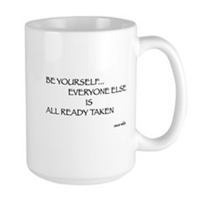 Be Yourself... Mug