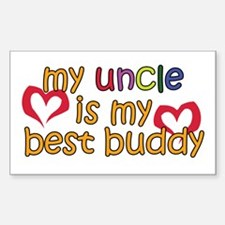 My Uncle is My Best Buddy Rectangle Decal