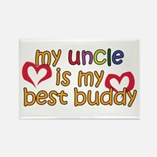 My Uncle is My Best Buddy Rectangle Magnet