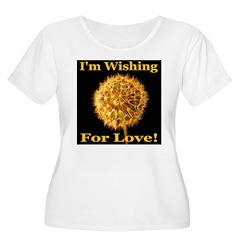 I'm Wishing For Love! T-Shirt