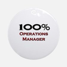 100 Percent Operations Manager Ornament (Round)
