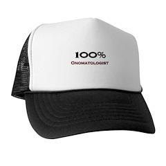 100 Percent Onomatologist Trucker Hat