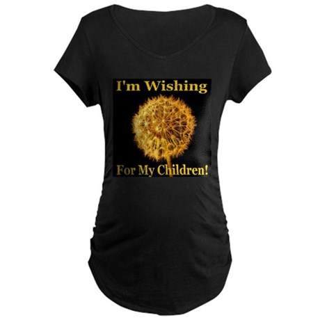 I'm Wishing For My Children Maternity Dark T-Shirt
