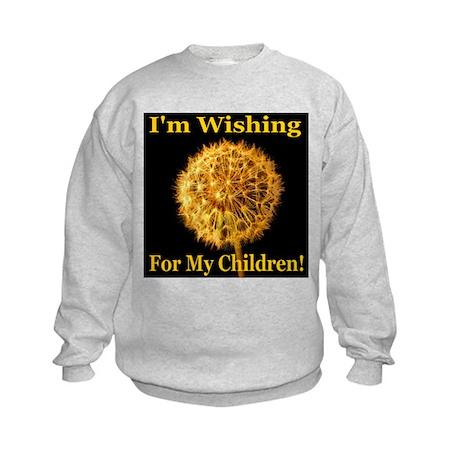 I'm Wishing For My Children Kids Sweatshirt