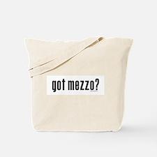 got mezzo? Tote Bag