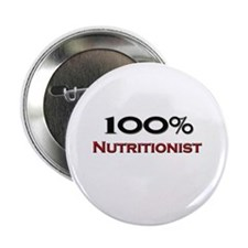 """100 Percent Nutritionist 2.25"""" Button (10 pack)"""