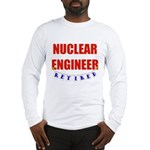 Retired Nuclear Engineer Long Sleeve T-Shirt