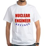 Retired Nuclear Engineer White T-Shirt