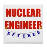 Retired Nuclear Engineer Tile Coaster