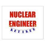 Retired Nuclear Engineer Small Poster