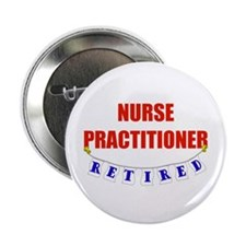 """Retired Nurse Practitioner 2.25"""" Button"""