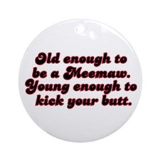 Young Enough Meemaw Ornament (Round)