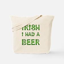 IRISH I HAD A BEER Tote Bag