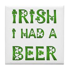 IRISH I HAD A BEER Tile Coaster