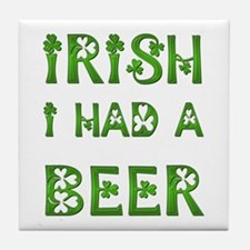 IRISH I HAD A BEER Tile Coaster