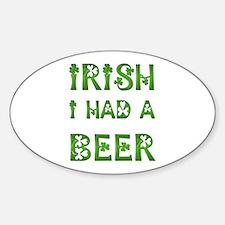 IRISH I HAD A BEER Oval Decal