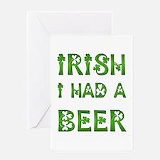 IRISH I HAD A BEER Greeting Card