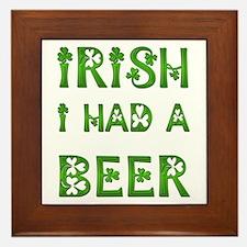 IRISH I HAD A BEER Framed Tile