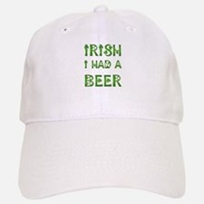 IRISH I HAD A BEER Baseball Baseball Cap