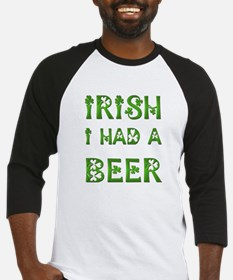 IRISH I HAD A BEER Baseball Jersey