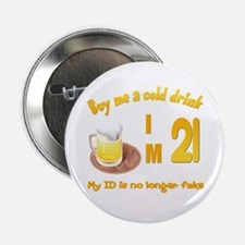 """Buy me a cold drink I'm 21 2.25"""" Button"""