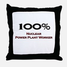 100 Percent Nuclear Power Plant Worker Throw Pillo