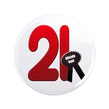 "21 officially legal 3.5"" Button"