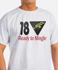 18 Legal ready to mingle T-Shirt