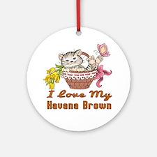 I Love My Havana Brown Designs Round Ornament