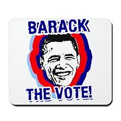 BARACK THE VOTE! Mousepad