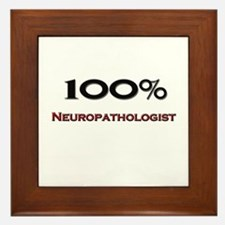 100 Percent Neuropathologist Framed Tile