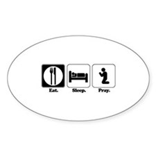 Eat. Sleep. Pray. Oval Decal